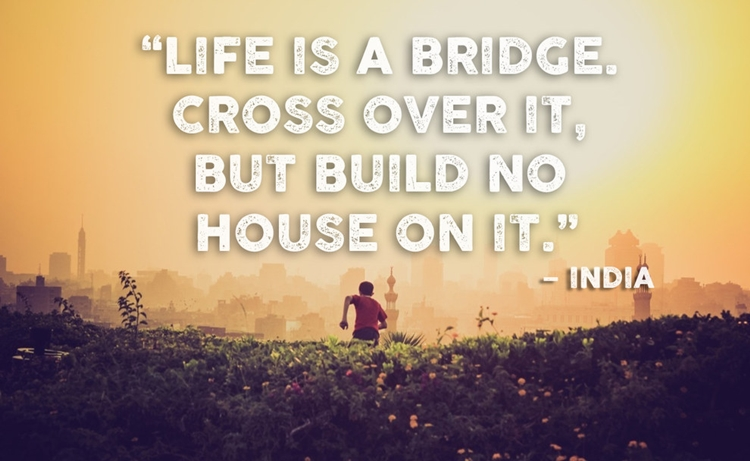 21 Beautiful And Inspirational Proverbs From Around The World - Bridge - India